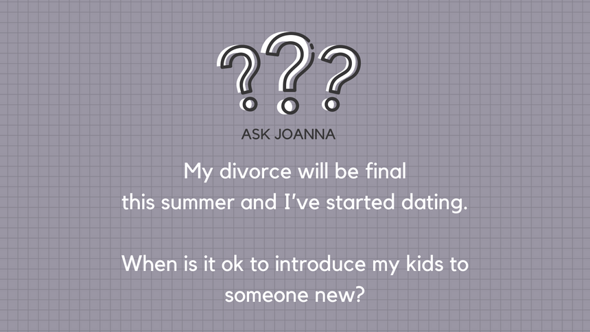 Ask Joanna: A Therapist's Advice on Parenting/Divorce