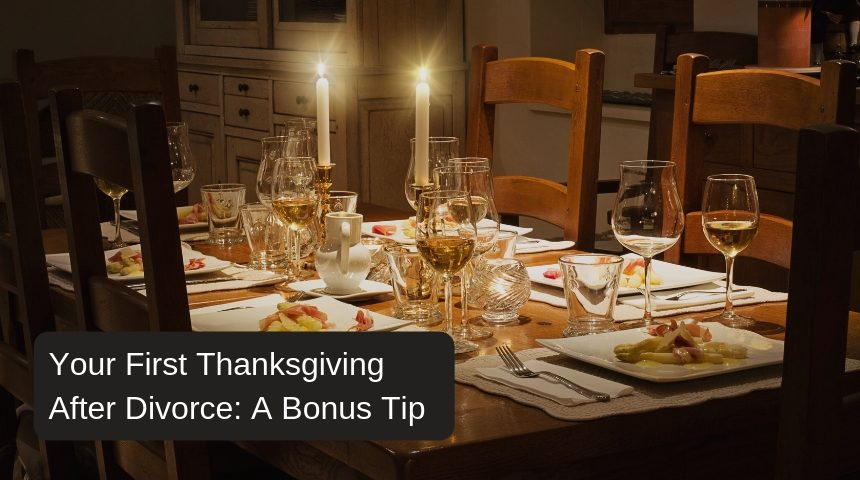 Holiday Survival for the Newly Divorced: Bonus Tip