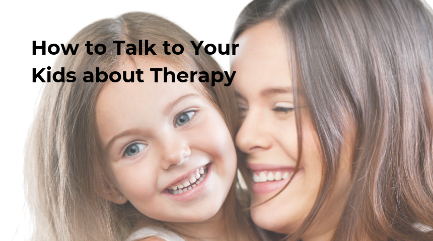 Tips to Talk to Your Kids about Therapy