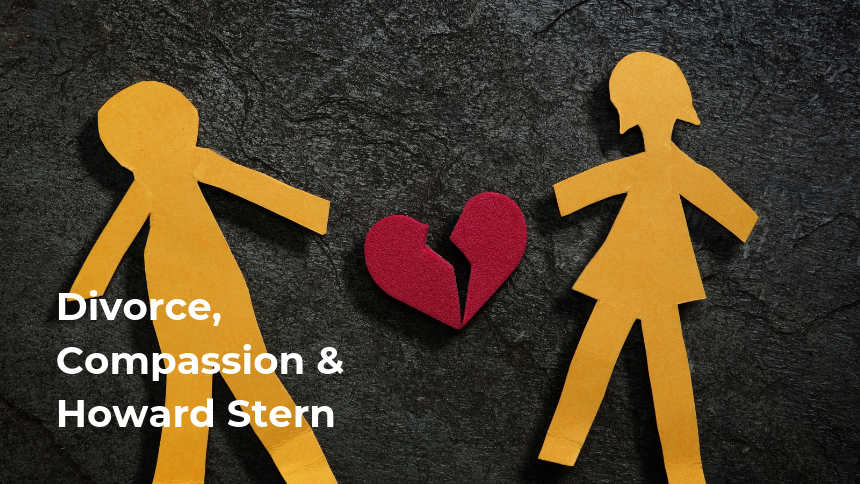 Divorce, Compassion & Howard Stern
