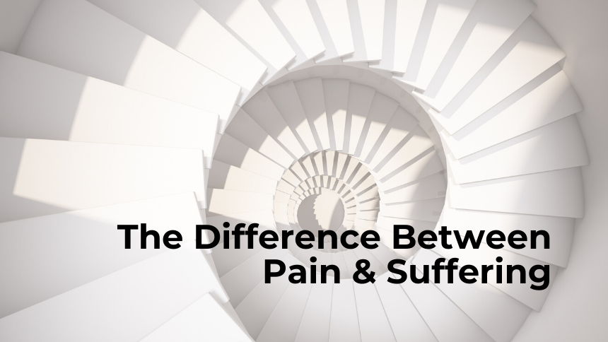 The Difference Between Pain & Suffering