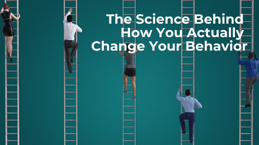 The Science Behind How You Can Actually Change Your Behavior