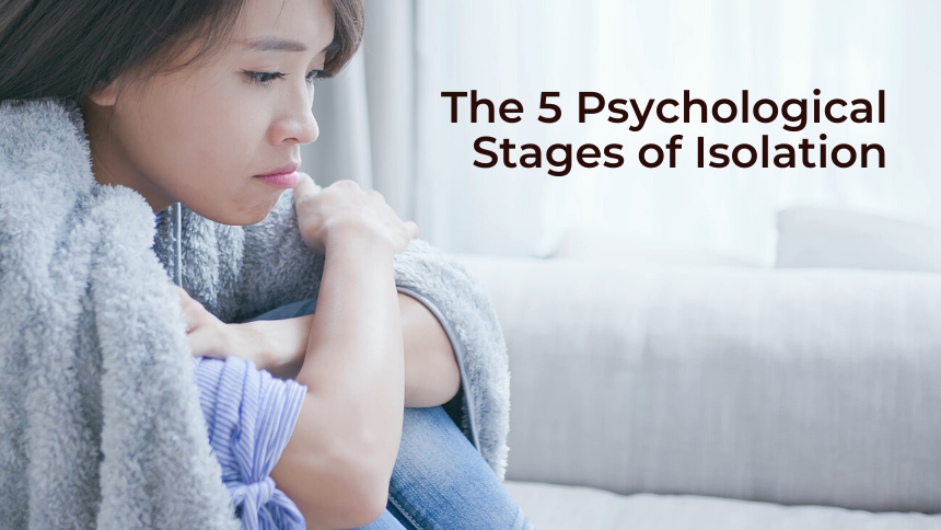 The 5 Psychological Stages of Isolation