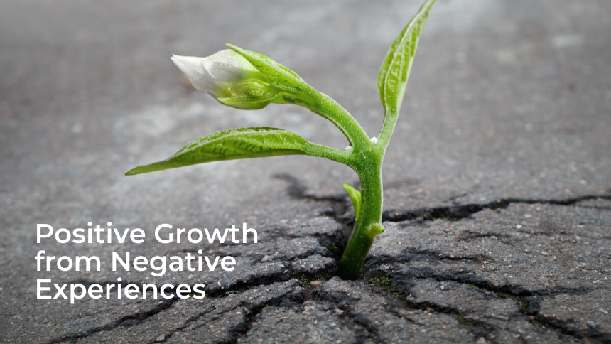 Positive Growth from Negative Experiences