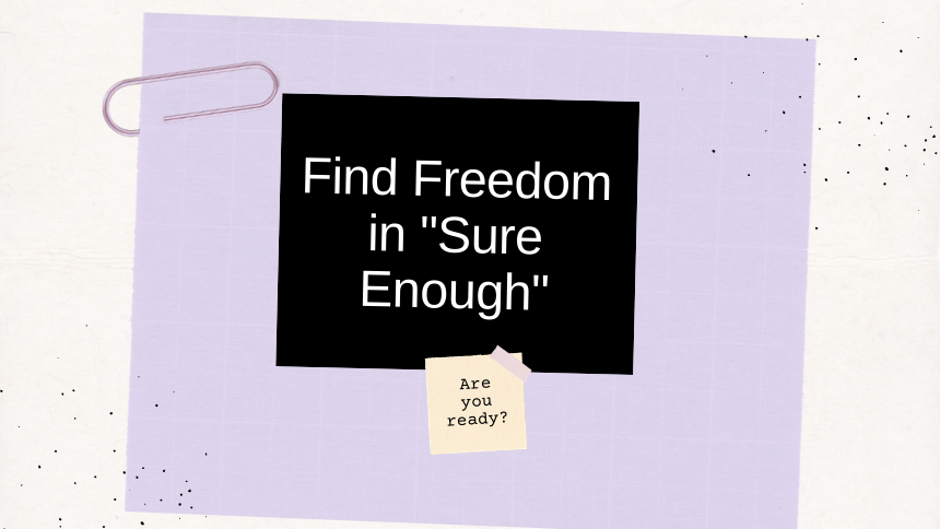 Find Freedom in Sure Enough