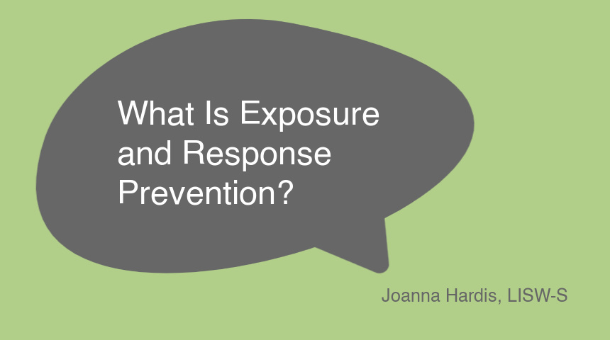 What Is Exposure and Response Prevention?