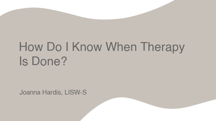 How Do I Know When Therapy Is Done?