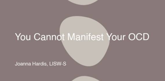 You Cannot Manifest Your OCD