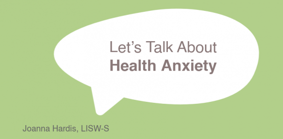 Let's Talk About Health Anxiety