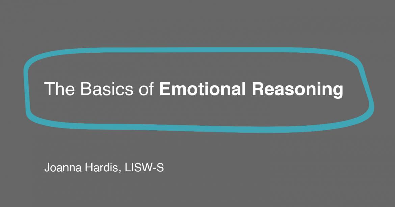 The Basics of Emotional Reasoning