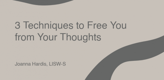Cognitive Defusion: 3 Techniques to Free You from Your Thoughts